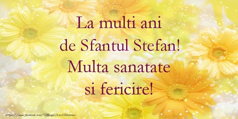 Felicitari de Sfantul Stefan - La multi ani de Sfantul Stefan! Multa sanatate si fericire!