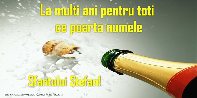 Felicitari de Sfantul Stefan - La multi ani pentru toti ce poarta numele Sfantului Stefan!