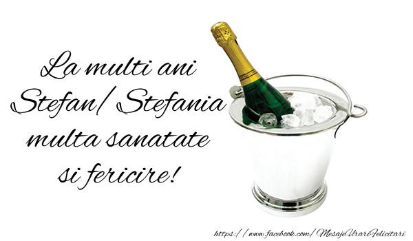 Cele mai apreciate felicitari de Sfantul Stefan - La multi ani Stefan/Stefania multa sanatate si fericire!