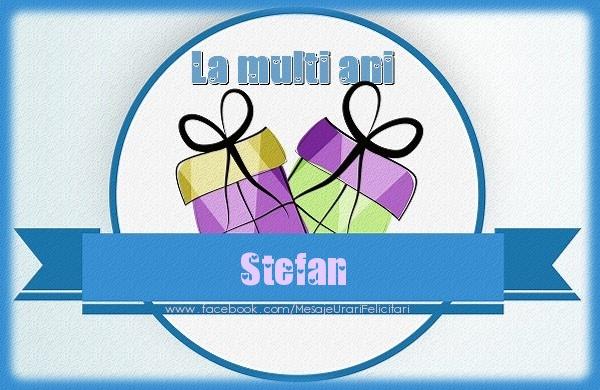 Felicitari de Sfantul Stefan - La multi ani Stefan
