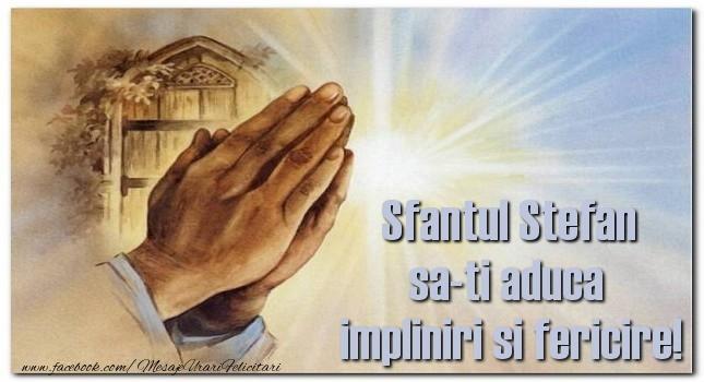 Felicitari de Sfantul Stefan - Sfantul Stefan