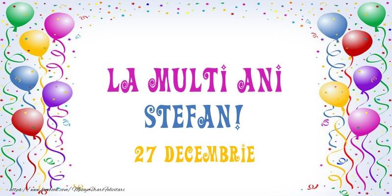 Felicitari de Sfantul Stefan - La multi ani Stefan! 27 Decembrie