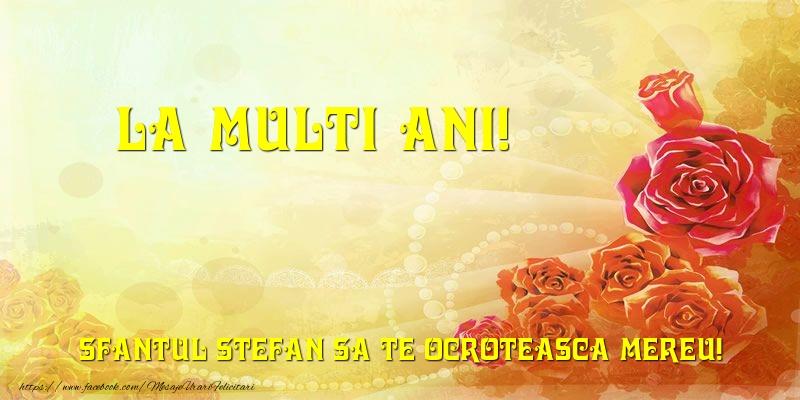 Felicitari de Sfantul Stefan - La multi ani! Sfantul Stefan sa te ocroteasca mereu!