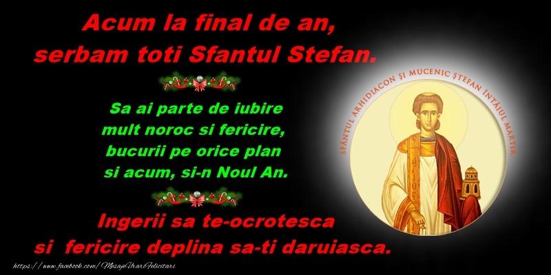 Felicitari de Sfantul Stefan - Poezie: Acum la final de an, serbam toti Sfantul Stefan - mesajeurarifelicitari.com