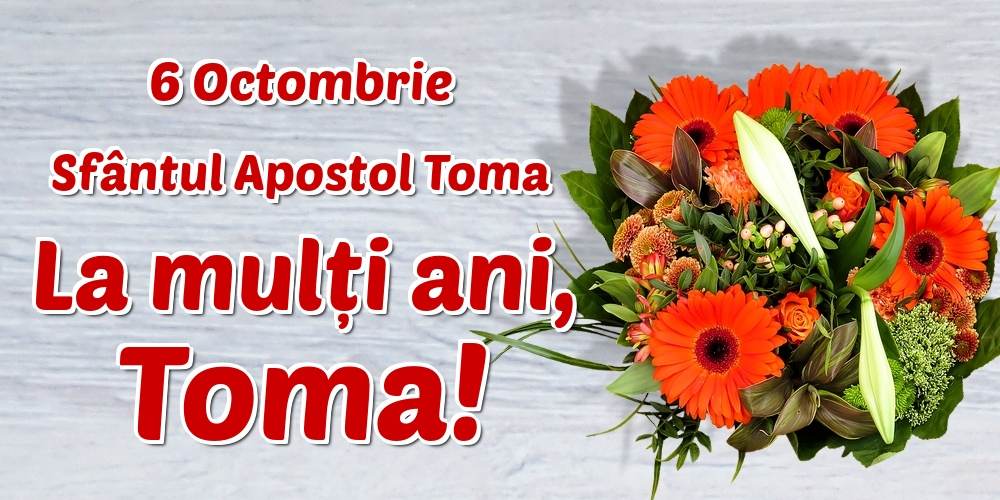 Felicitari de Sfântul Toma - 6 Octombrie Sfântul Apostol Toma La mulți ani, Toma!