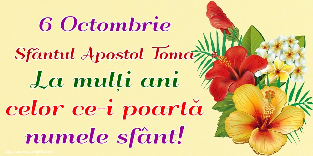Felicitari de Sfântul Toma - 6 Octombrie Sfântul Apostol Toma La mulți ani celor ce-i poartă numele sfânt!