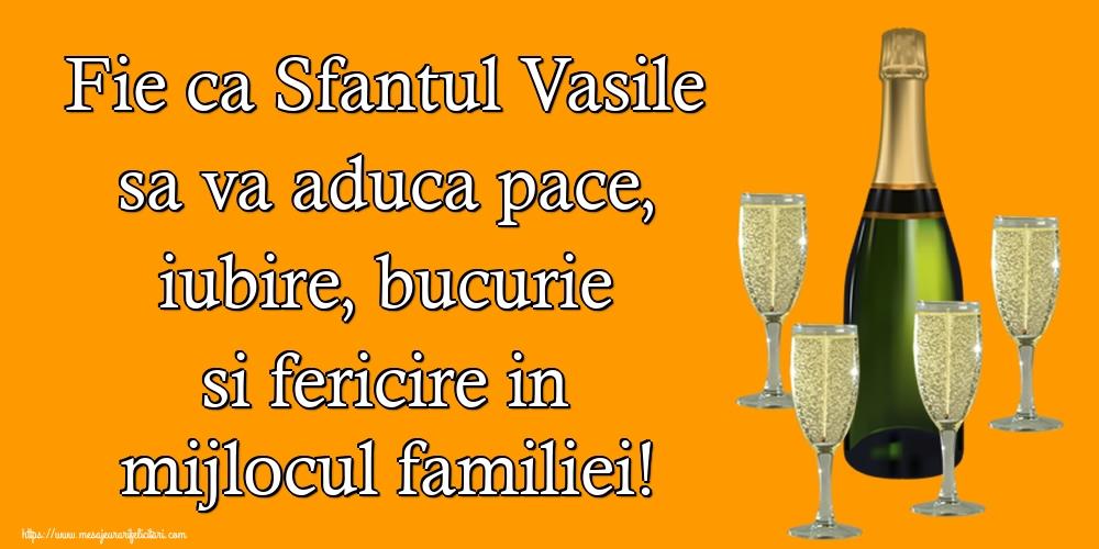 Felicitari de Sfantul Vasile - Fie ca Sfantul Vasile sa va aduca pace, iubire, bucurie si fericire in mijlocul familiei!