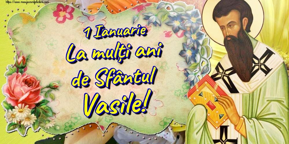 Felicitari de Sfantul Vasile - 1 Ianuarie La mulți ani de Sfântul Vasile!
