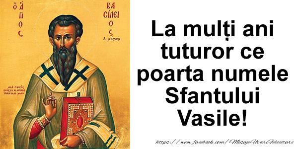 Sfantul Vasile La multi ani tuturor celor ce poarta numele Sfantului Vasile!