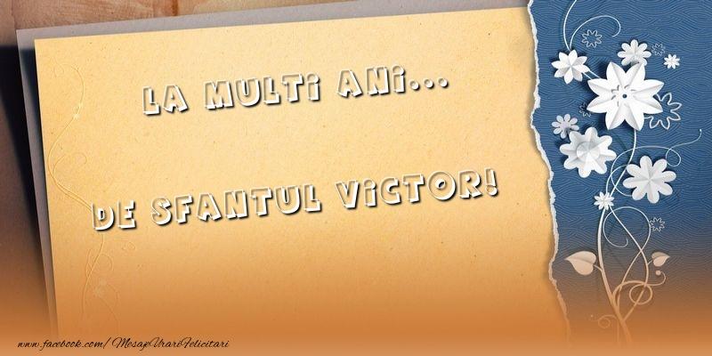 La multi ani... de Sfantul Victor!
