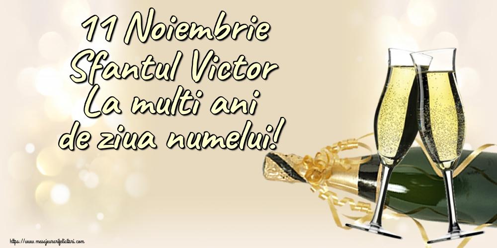 11 Noiembrie Sfantul Victor La multi ani de ziua numelui!