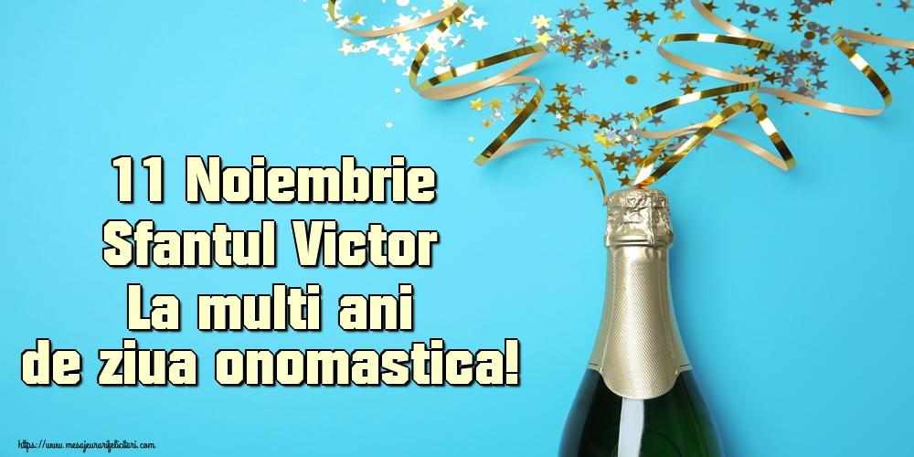 11 Noiembrie Sfantul Victor La multi ani de ziua onomastica!