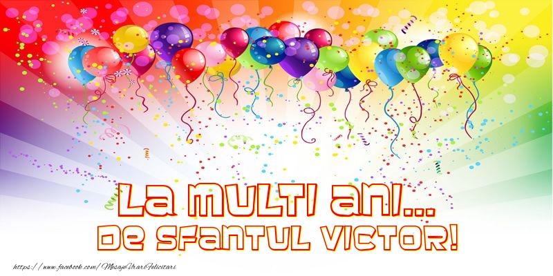 Felicitari de Sfantul Victor - La multi ani... de Sfantul Victor! - mesajeurarifelicitari.com