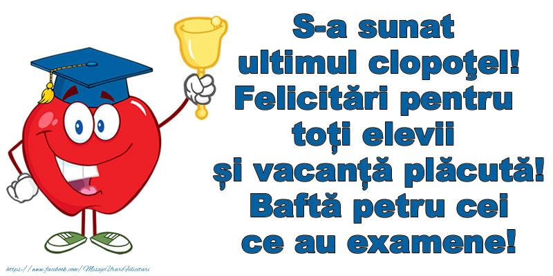 Sfârșitul Anului Școlar Vacanță plăcută! Baftă petru cei ce au examene!