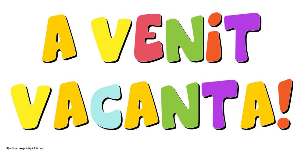 Cele mai apreciate felicitari de Sfârșitul Anului Școlar - A venit Vacanta!