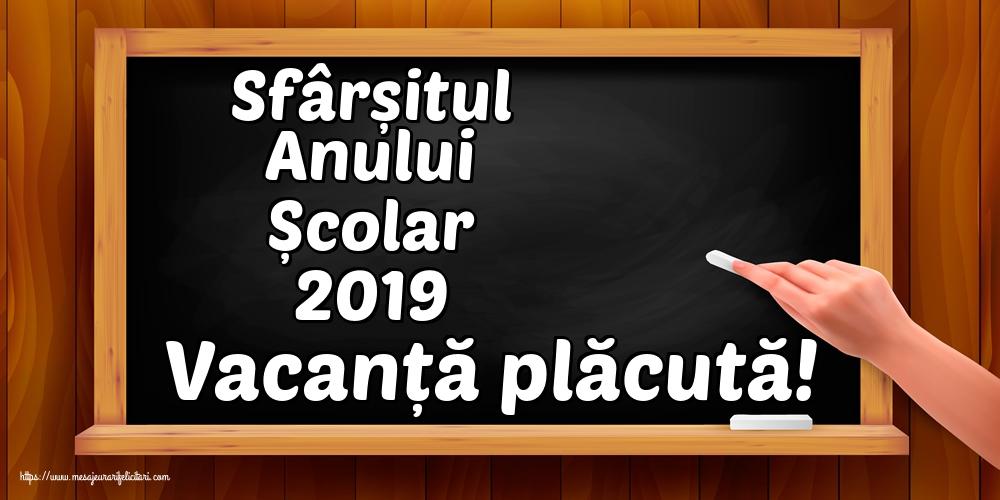 Felicitari de Sfârșitul Anului Școlar - Sfârșitul Anului Școlar 2019 Vacanță plăcută! - mesajeurarifelicitari.com