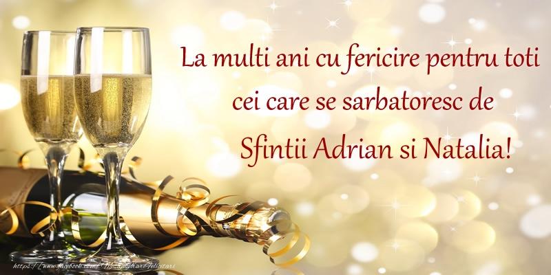 La multi ani cu fericire pentru toti cei care se sarbatoresc de Sfintii Adrian si Natalia!