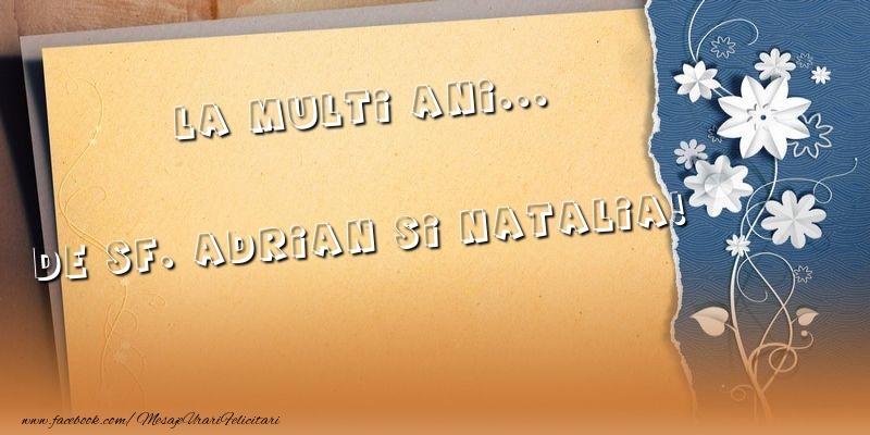 La multi ani... de Sf. Adrian si Natalia!