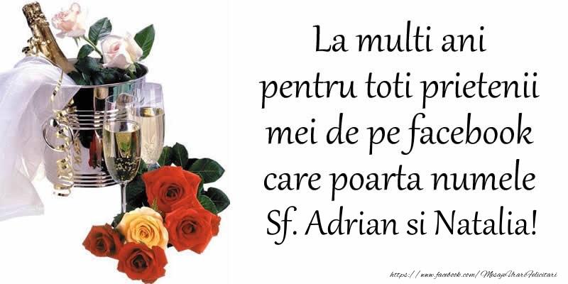 Sfintii Adrian si Natalia La multi ani pentru toti prietenii mei de pe facebook care poarta numele Sf. Adrian si Natalia!