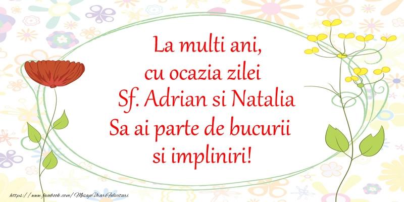 Felicitari de Sfintii Adrian si Natalia - La multi ani, cu ocazia zilei Sf. Adrian si Natalia Sa ai parte de bucurii si impliniri!