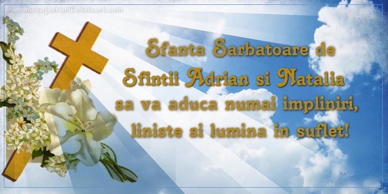 Felicitari de Sfintii Adrian si Natalia - Sfanta Sarbatoare de Sfintii Adrian si Natalia sa va aduca numai impliniri, liniste si lumina in suflet!