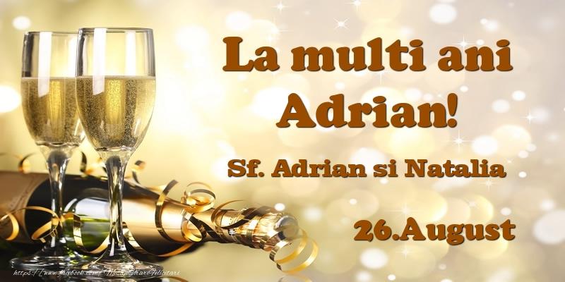 Felicitari de Sfintii Adrian si Natalia - 26.August Sf. Adrian si Natalia La multi ani, Adrian!