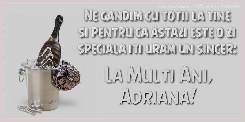 Felicitari de Sfintii Adrian si Natalia - Ne gandim cu totii la tine si pentru ca astazi este o zi speciala iti uram un sincer: La multi ani, Adriana