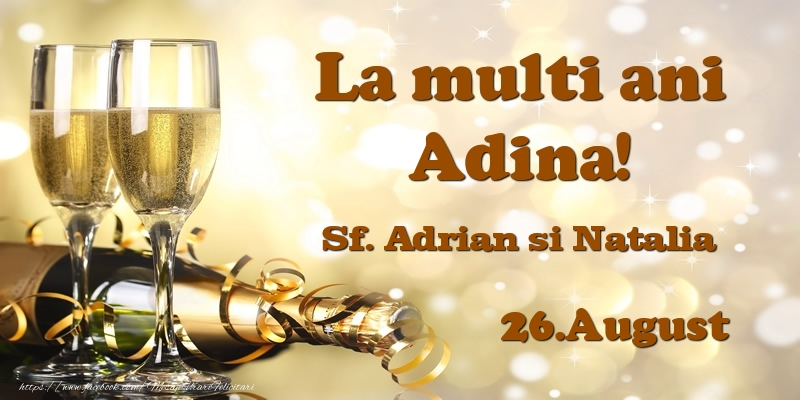 Felicitari de Sfintii Adrian si Natalia - 26.August Sf. Adrian si Natalia La multi ani, Adina!