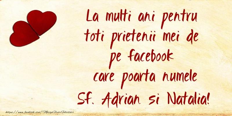 Felicitari de Sfintii Adrian si Natalia - La multi ani pentru toti prietenii mei de pe facebook care poarta numele Sf. Adrian si Natalia!