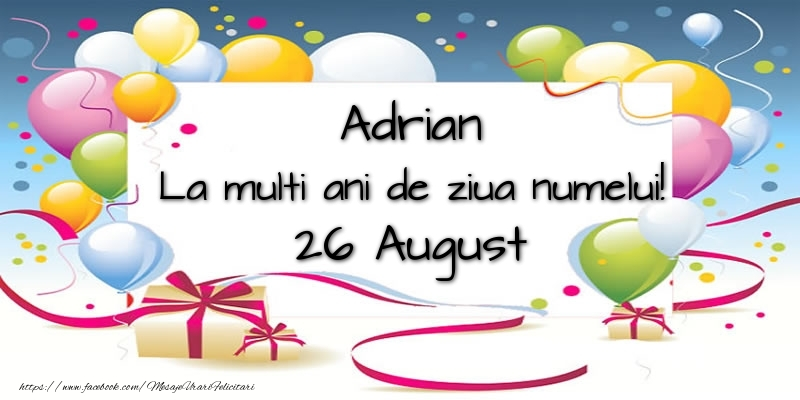 Sfintii Adrian si Natalia Adrian, La multi ani de ziua numelui! 26 August