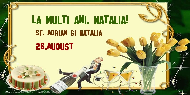 Felicitari de Sfintii Adrian si Natalia - La multi ani, Natalia! Sf. Adrian si Natalia - 26.August