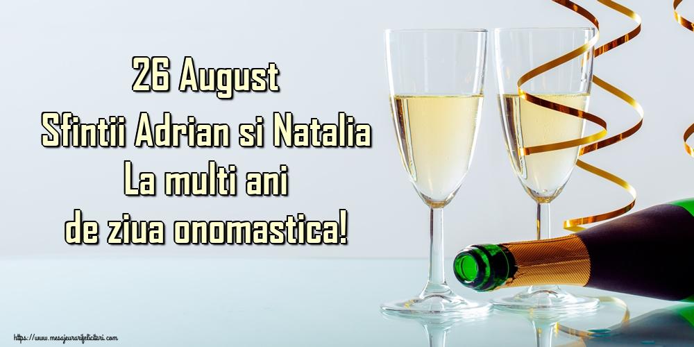 Felicitari de Sfintii Adrian si Natalia - 26 August Sfintii Adrian si Natalia La multi ani de ziua onomastica!