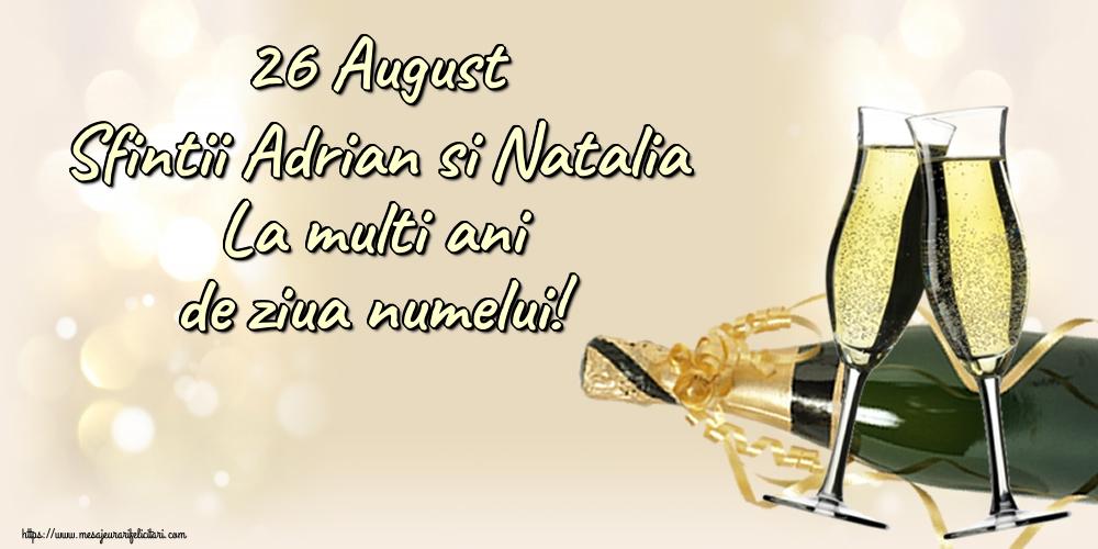 Felicitari de Sfintii Adrian si Natalia - 26 August Sfintii Adrian si Natalia La multi ani de ziua numelui!