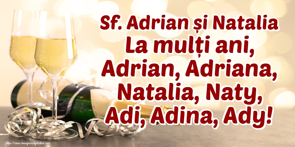 Sf. Adrian și Natalia La mulți ani, Adrian, Adriana, Natalia, Naty, Adi, Adina, Ady!