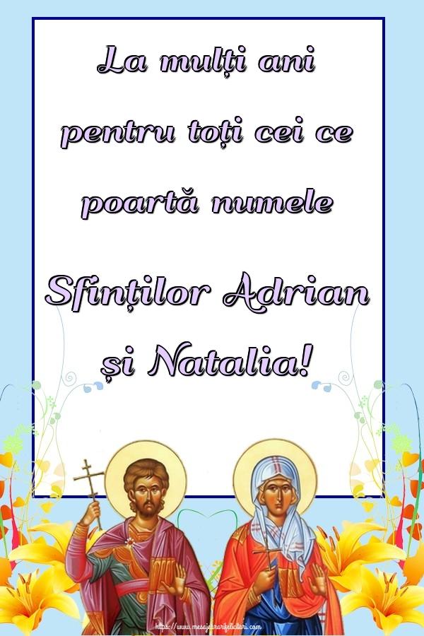 La mulți ani pentru toți cei ce poartă numele Sfinților Adrian și Natalia!
