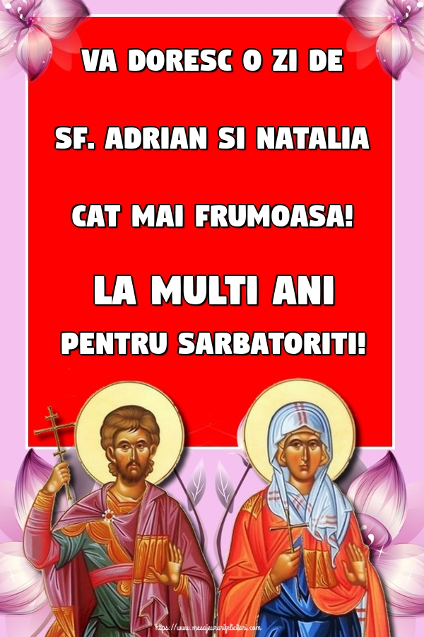 Va doresc o zi de Sf. Adrian si Natalia cat mai frumoasa! La multi ani pentru sarbatoriti!