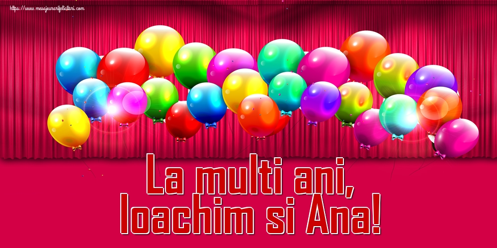 Felicitari de Sfintii Ioachim si Ana - La multi ani, Ioachim si Ana!