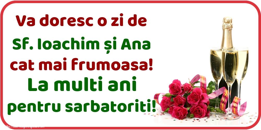 Felicitari de Sfintii Ioachim si Ana - Va doresc o zi de Sf. Ioachim și Ana cat mai frumoasa! La multi ani pentru sarbatoriti!