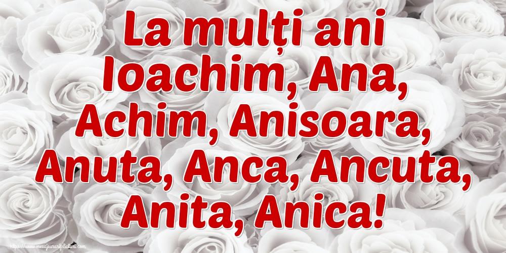 Felicitari de Sfintii Ioachim si Ana - La mulți ani Ioachim, Ana, Achim, Anisoara, Anuta, Anca, Ancuta, Anita, Anica!