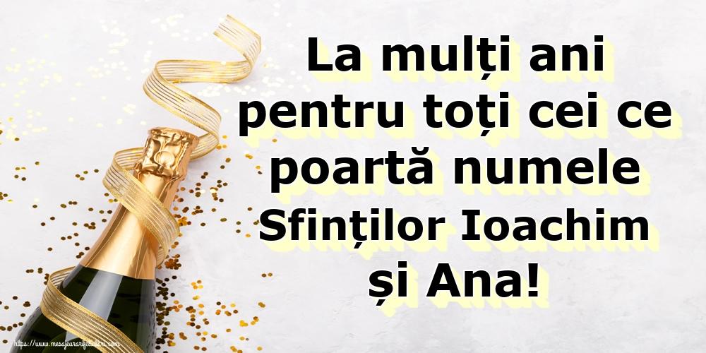 Felicitari de Sfintii Ioachim si Ana - La mulți ani pentru toți cei ce poartă numele Sfinților Ioachim și Ana!