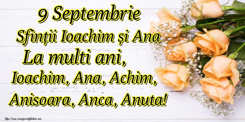 Felicitari de Sfintii Ioachim si Ana - 9 Septembrie Sfinții Ioachim și Ana La multi ani, Ioachim, Ana, Achim, Anisoara, Anca, Anuta!
