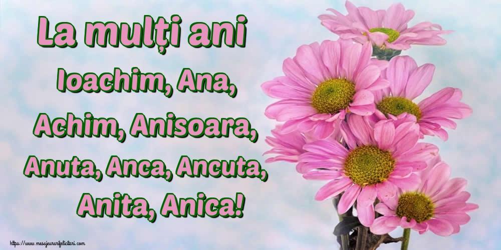 Sfintii Ioachim si Ana La mulți ani Ioachim, Ana, Achim, Anisoara, Anuta, Anca, Ancuta, Anita, Anica!