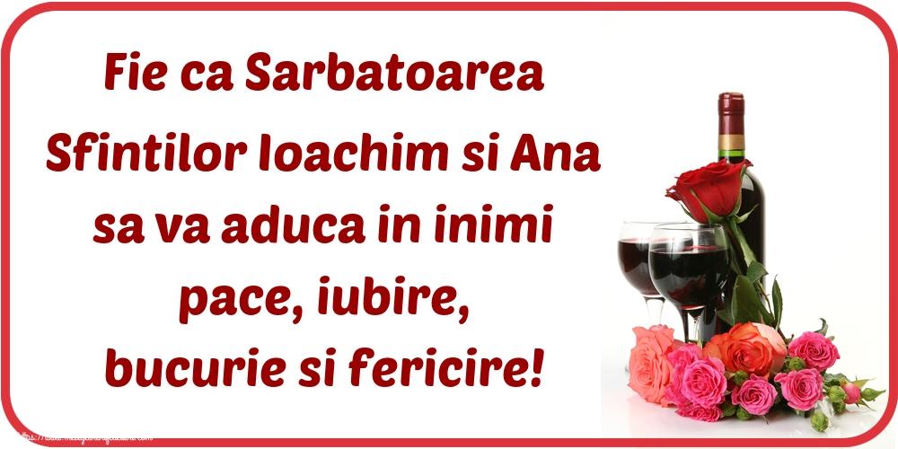 Felicitari de Sfintii Ioachim si Ana cu sampanie - Fie ca Sarbatoarea Sfintilor Ioachim si Ana sa va aduca in inimi pace, iubire, bucurie si fericire!