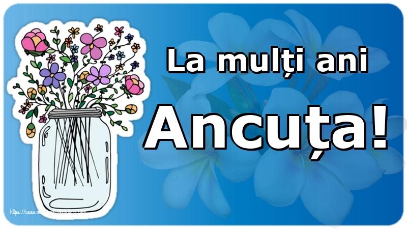 Felicitari de Sfintii Ioachim si Ana - La mulți ani Ancuța!