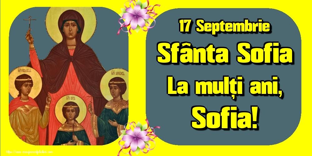 Felicitari de Sfânta Sofia - 17 Septembrie Sfânta Sofia La mulți ani, Sofia!