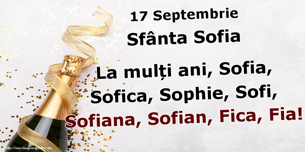 Felicitari de Sfânta Sofia - 17 Septembrie Sfânta Sofia La mulți ani, Sofia, Sofica, Sophie, Sofi, Sofiana, Sofian, Fica, Fia! - mesajeurarifelicitari.com