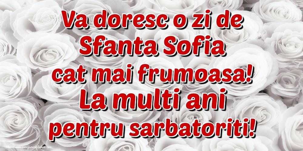 Felicitari de Sfânta Sofia - Va doresc o zi de Sfanta Sofia cat mai frumoasa! La multi ani pentru sarbatoriti!