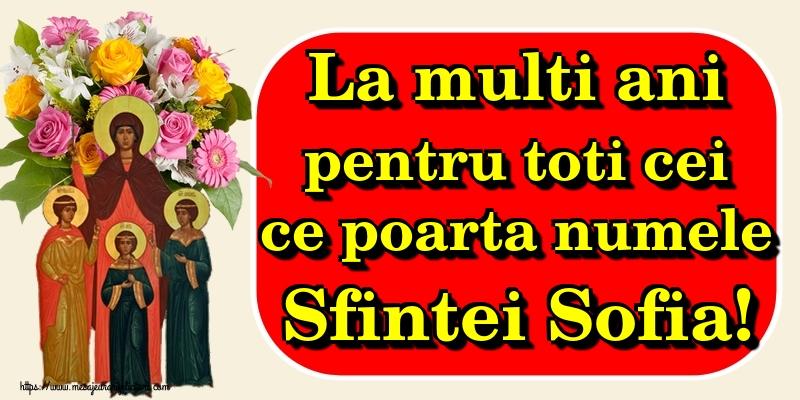 Felicitari de Sfânta Sofia - La multi ani pentru toti cei ce poarta numele Sfintei Sofia!