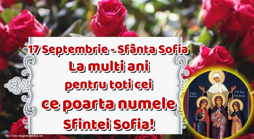 Felicitari de Sfânta Sofia - 17 Septembrie - Sfânta Sofia La multi ani pentru toti cei ce poarta numele Sfintei Sofia!
