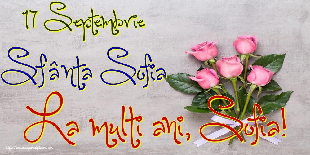 Sfânta Sofia 17 Septembrie Sfânta Sofia La multi ani, Sofia!
